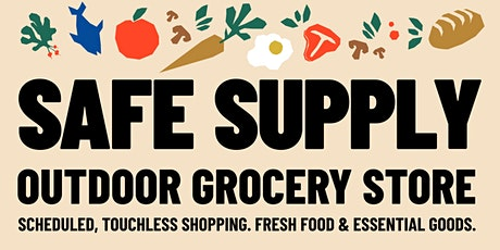 Safe Supply: Outdoor Grocery Store tickets