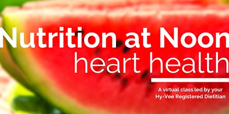 Nutrition at Noon: Heart Healthy Living tickets