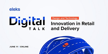 ELEKS DigitalTalk Series: Innovation in Retail and Delivery tickets
