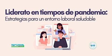 Liderato en tiempos de pandemia: Liderato para un entorno laboral saludable entradas