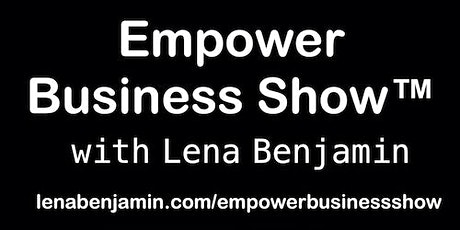 Internet Ventures Promote  Business On Empower Business Show Podcast tickets