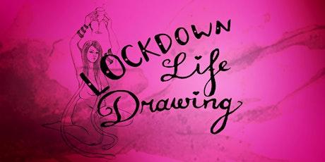 Lockdown Life Drawing tickets