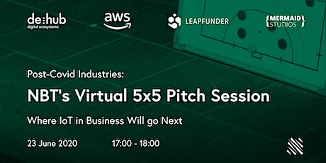 Post-Covid Industries: NBT's Virtual 5x5 Pitch Session tickets