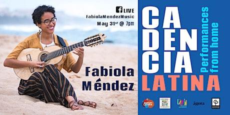 Fabiola Méndez and #CadenciaLatina tickets