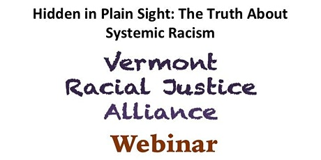 Hidden In Plain Sight:  The Truth About Systemic Racism tickets
