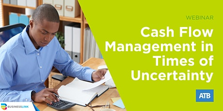 Cash Flow  Management in Times of Uncertainty Webinar tickets