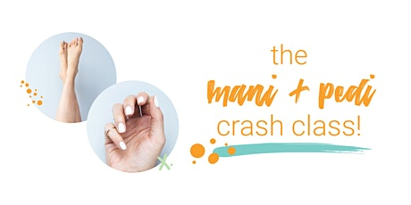 the mani + pedi crash class tickets