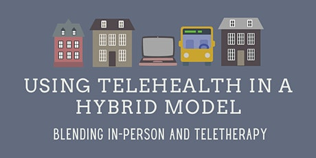 Using Telehealth in a Hybrid Model: Blending in-person and teletherapy tickets
