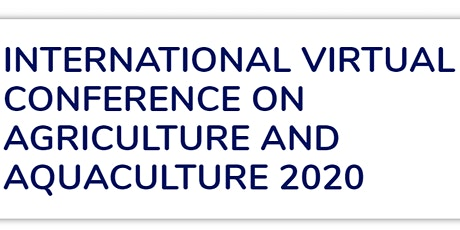 International Virtual Conference On Agriculture And Aquaculture - AgriAQU tickets