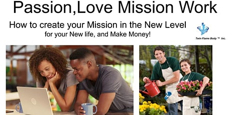 Passion, Work, Love Mission!-Reserve Your Spot! tickets