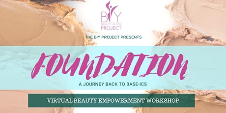 Foundation : A Beauty Empowerment Workshop tickets