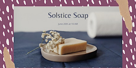Solstice Soap tickets