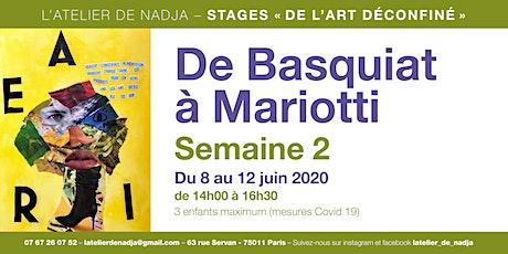 """""""DE L'ART DECONFINE"""" : DE BASQUIAT A MARIOTTI / SEMAINE 2 billets"""