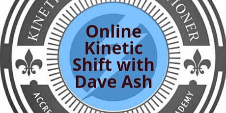 Kinetic Shift Online with Dave Ash tickets