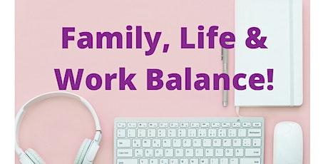 Family, Life & Work Balance tickets