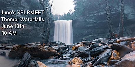 June's XPLRMEET- Waterfalls tickets