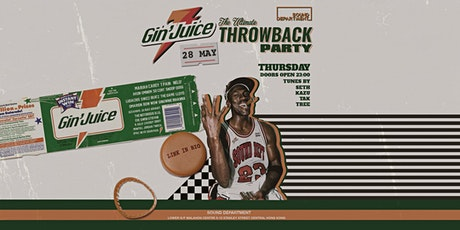 Gin & Juice (The Ultimate Throwback Party) tickets
