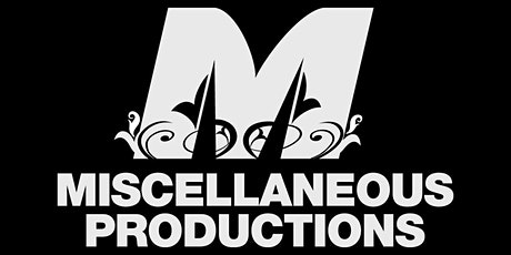 MISCELLANEOUS Productions Society - 2020 Annual General Meeting tickets