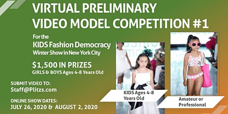 KIDS 4-8 VIRTUAL PRELIMINARY MODEL COMPETITION #1 (FREE TO ENTER) $1,500 IN PRIZES TO WINNER tickets