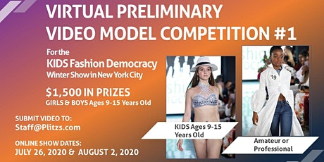 KIDS 9-15 VIRTUAL PRELIMINARY MODEL COMPETITION #1 (FREE TO ENTER) $1,500 IN PRIZES TO WINNER tickets