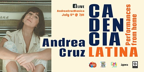 Andrea Cruz and #CadenciaLatina tickets