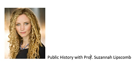 Public History with Suzannah Lipscomb (British historian and TV presenter) tickets