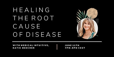 Healing the Root Cause of Disease with a Medical Intuitive tickets