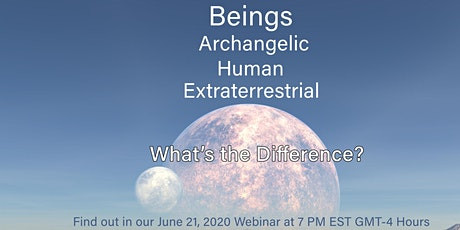 Beings: Archangelic, Human, & Extraterrestrial - What is the Difference? tickets