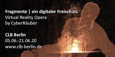 Fragmente | ein digitaler Freischütz. Virtual Reality Oper von CyberRäuber. Tickets