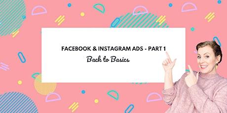 Facebook & Instagram Ads - PART 1 - Back to Basics tickets