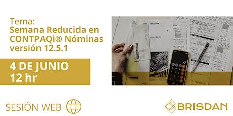 Semana Reducida en CONTPAQi® Nominas Versión 12.5.1 boletos