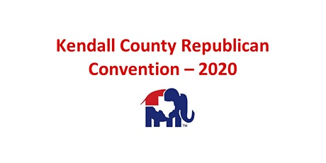 Kendall County Republican Convention 2020 tickets