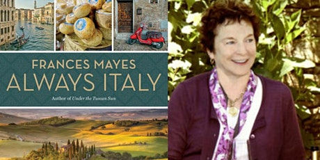 Frances Mayes and Ondine Cohane discuss their book, Always Italy tickets