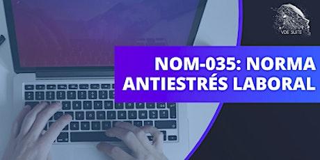 NOM-035 La norma Antiestrés laboral boletos