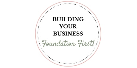 Building Your Business: Foundation First 101 tickets