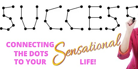 Connecting Your Dots to Your Sensational Life tickets