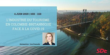 L'industrie du tourisme en Colombie-Britannique face à la COVID-19 tickets