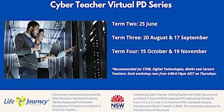 2020 Cyber Teacher Virtual Workshop Series - 15 October tickets