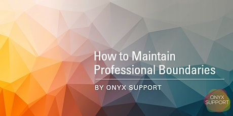 Professional Boundaries tickets