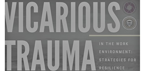 Vicarious Trauma in the Work Environment:  Strategies for Resilience tickets
