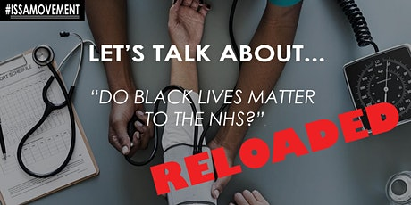 RELOADED: Let's Talk About... Do black lives matter to the NHS? tickets