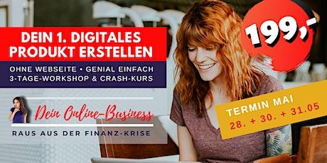 Dein 1. digitales Produkt erstellen - Crashkurs inkl. 3-Tage-Workshop Mai Tickets