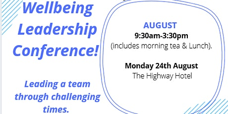 Wellbeing Leadership Conference - Leading through challenging times.  tickets