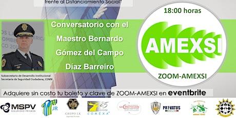 """Sesión Mensual AMEXSI mayo 2020 """"El Verdadero Valor del Policía de a Pie, frente al Distanciamiento Social"""" entradas"""