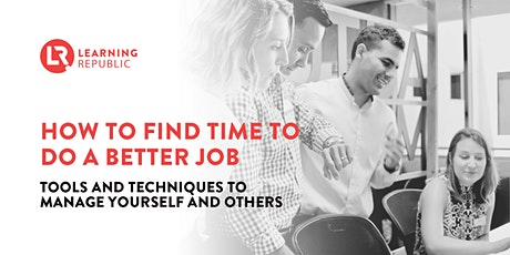 How to Find Time to do a Better Job - Virtual Workshop tickets