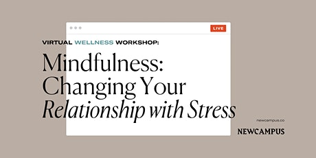 Wellness Workshop | Mindfulness: Changing Your Relationship with Stress tickets