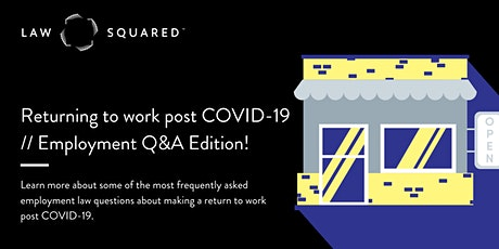 Returning to work post COVID-19 // Employment Q&A Edition tickets