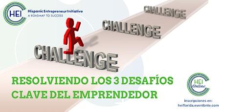 Resolviendo Los Tres Desafíos clave del emprendedor entradas
