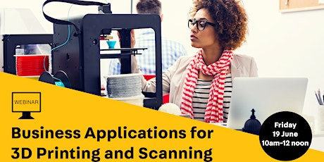 WEBINAR - Business applications for 3D printing and scanning tickets