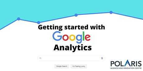 Getting Started with Google Analytics Workshop - 22 June 2020 - 4.30pm to 5.30pm entradas